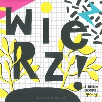 CD Sienna Gospel Young - Wierz!