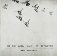 Kraenzlin Hans - ON THE BACK HILLS OF BETHLEHEM (CD)